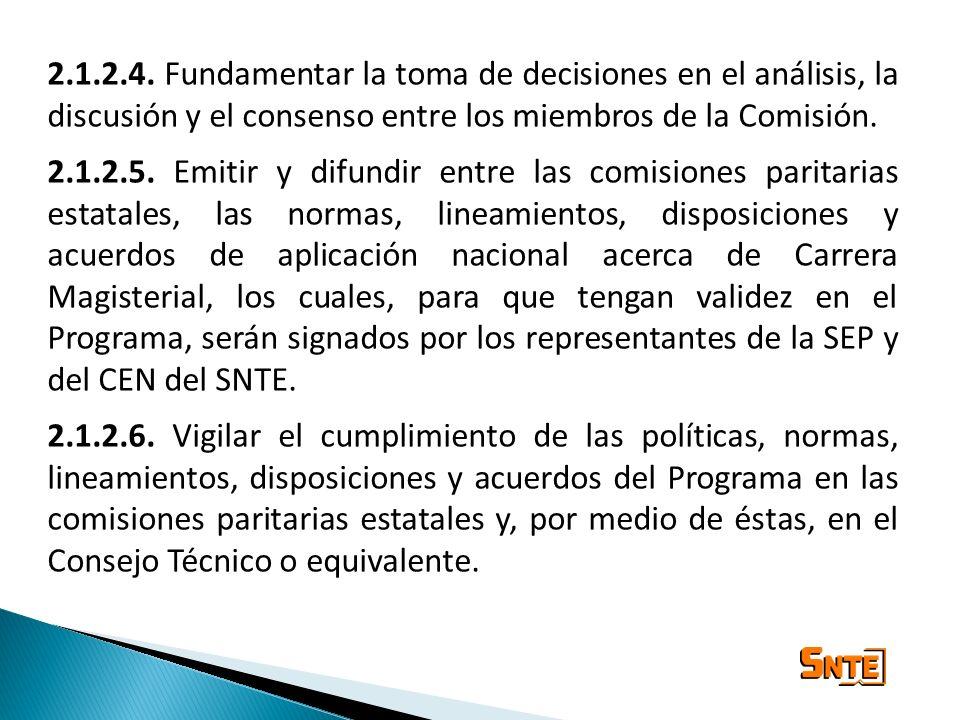 2.1.2.4. Fundamentar la toma de decisiones en el análisis, la discusión y el consenso entre los miembros de la Comisión.