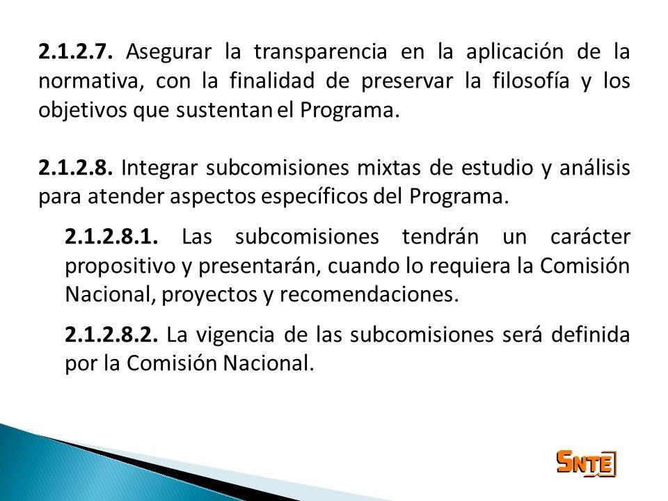 2.1.2.7. Asegurar la transparencia en la aplicación de la normativa, con la finalidad de preservar la filosofía y los objetivos que sustentan el Programa.
