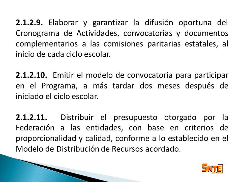 2.1.2.9. Elaborar y garantizar la difusión oportuna del Cronograma de Actividades, convocatorias y documentos complementarios a las comisiones paritarias estatales, al inicio de cada ciclo escolar.