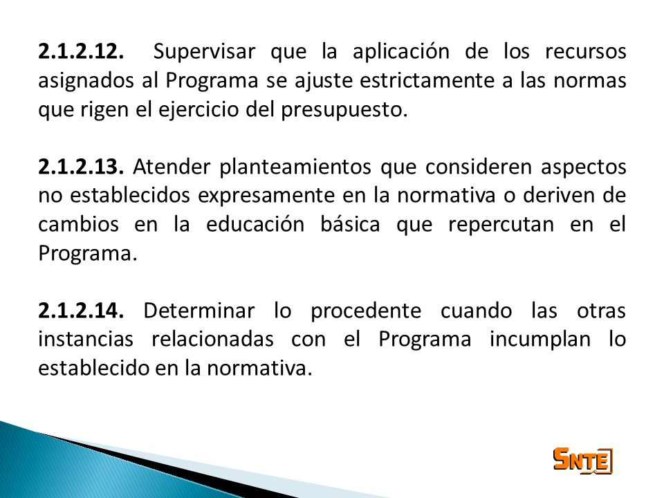 2.1.2.12. Supervisar que la aplicación de los recursos asignados al Programa se ajuste estrictamente a las normas que rigen el ejercicio del presupuesto.