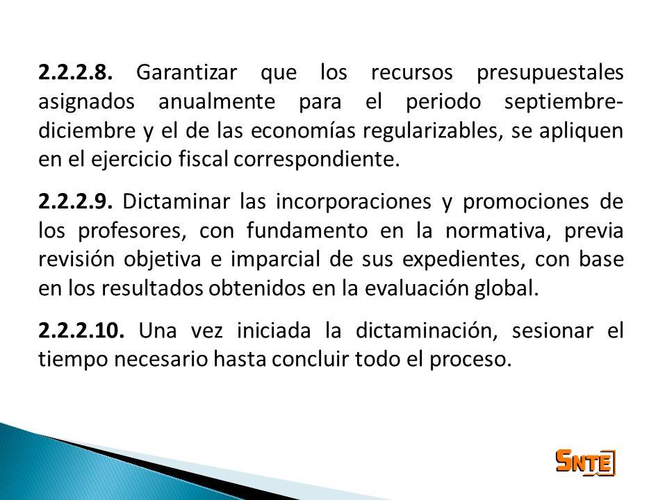 2.2.2.8. Garantizar que los recursos presupuestales asignados anualmente para el periodo septiembre-diciembre y el de las economías regularizables, se apliquen en el ejercicio fiscal correspondiente.