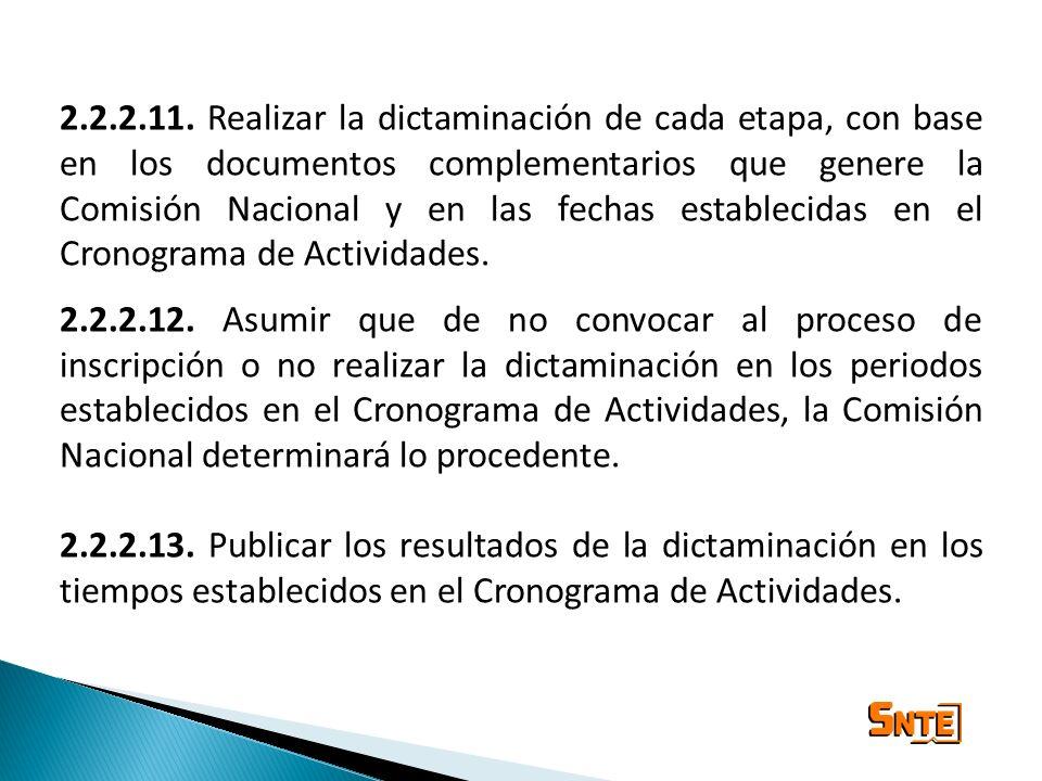 2.2.2.11. Realizar la dictaminación de cada etapa, con base en los documentos complementarios que genere la Comisión Nacional y en las fechas establecidas en el Cronograma de Actividades.