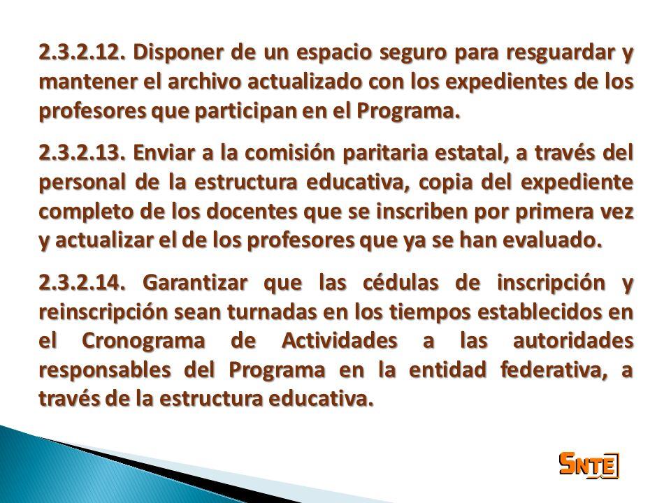 2.3.2.12. Disponer de un espacio seguro para resguardar y mantener el archivo actualizado con los expedientes de los profesores que participan en el Programa.