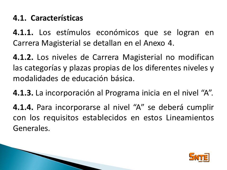 4.1. Características 4.1.1. Los estímulos económicos que se logran en Carrera Magisterial se detallan en el Anexo 4.