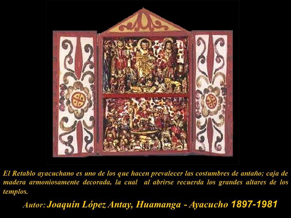 Autor: Joaquín López Antay, Huamanga - Ayacucho 1897-1981