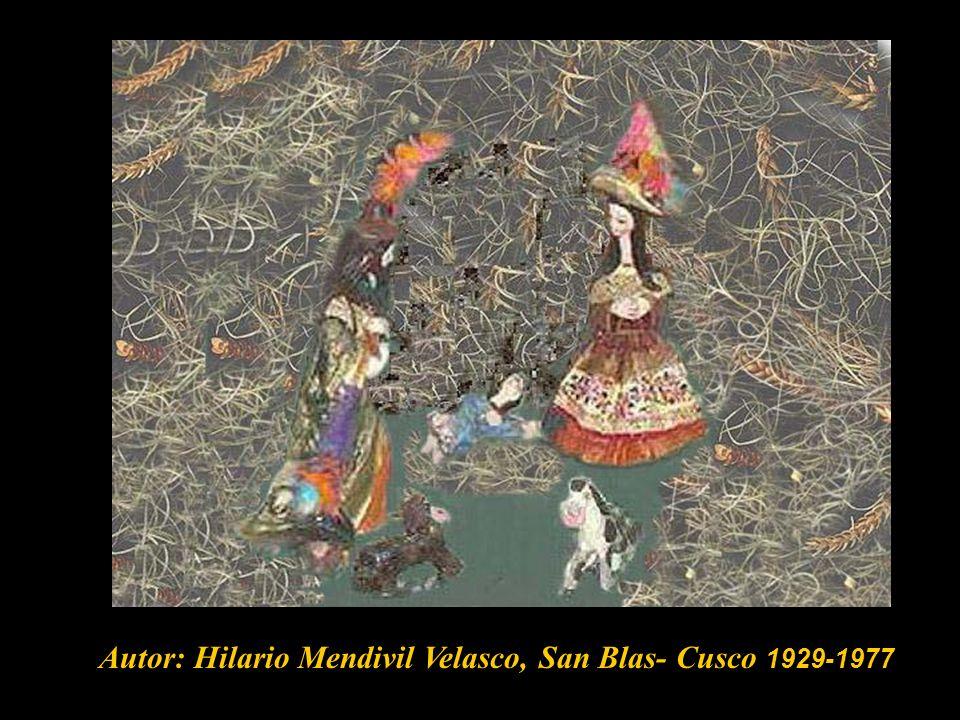 Autor: Hilario Mendivil Velasco, San Blas- Cusco 1929-1977