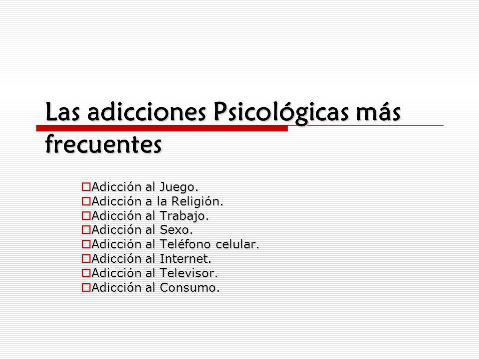 Las adicciones Psicológicas más frecuentes