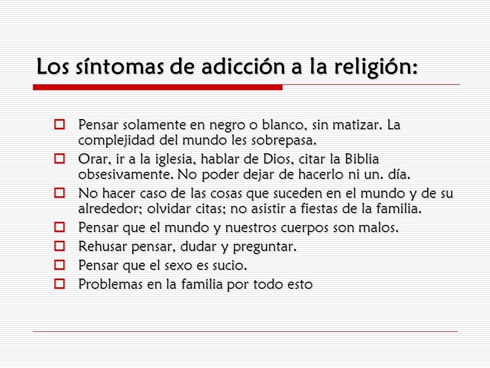 Los síntomas de adicción a la religión: