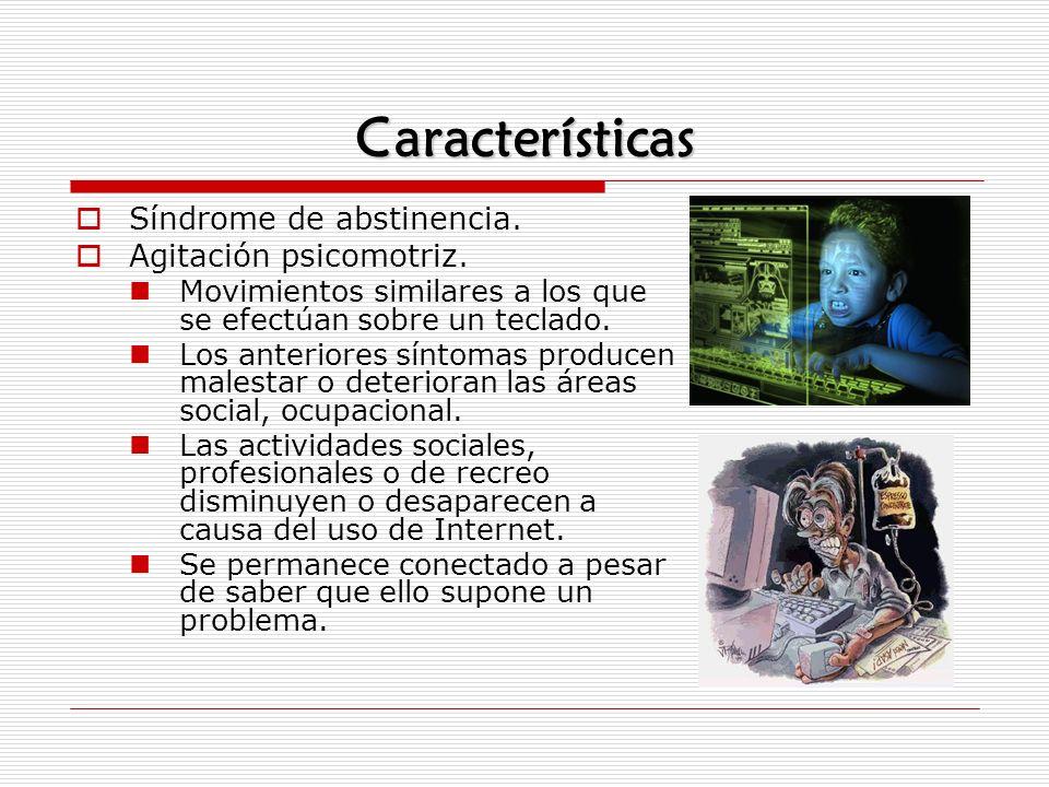 Características Síndrome de abstinencia. Agitación psicomotriz.