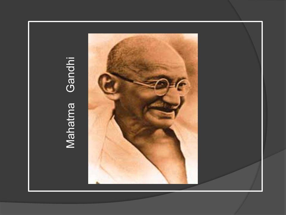 Mahatma Gandhi de millones de otros hombres.