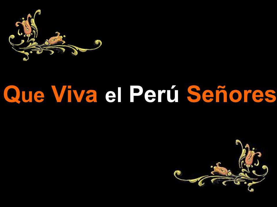 Que Viva el Perú Señores