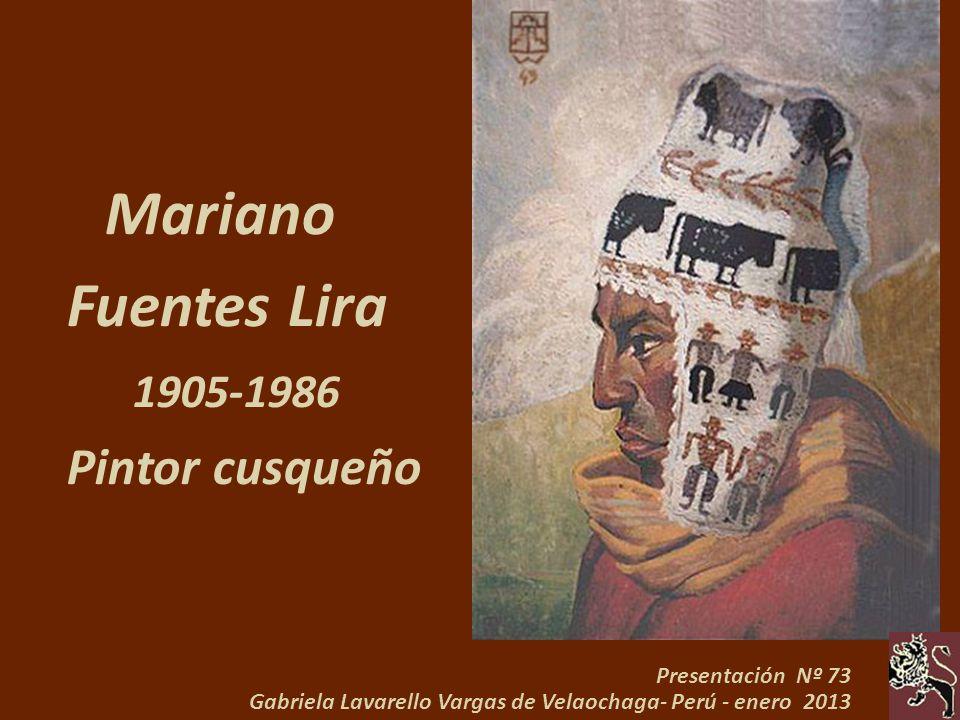 Mariano Fuentes Lira Pintor cusqueño 1905-1986 Presentación Nº 73