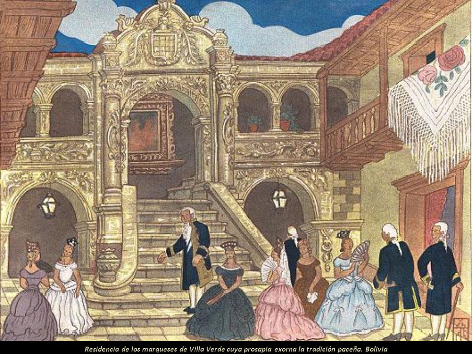 Residencia de los marqueses de Villa Verde cuya prosapia exorna la tradición paceña. Bolivia