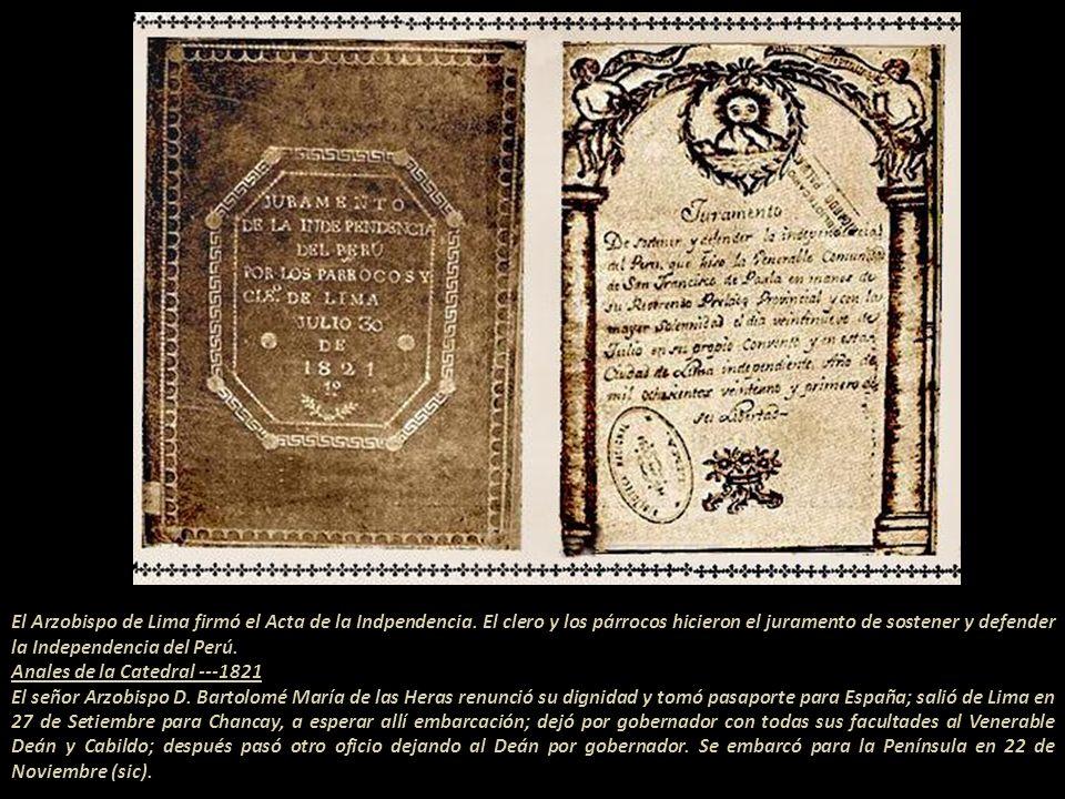 El Arzobispo de Lima firmó el Acta de la Indpendencia