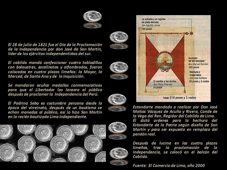 El 28 de julio de 1821 fue el Día de la Proclamación de la Independencia por don José de San Martín, líder de los ejércitos independentistas del sur.