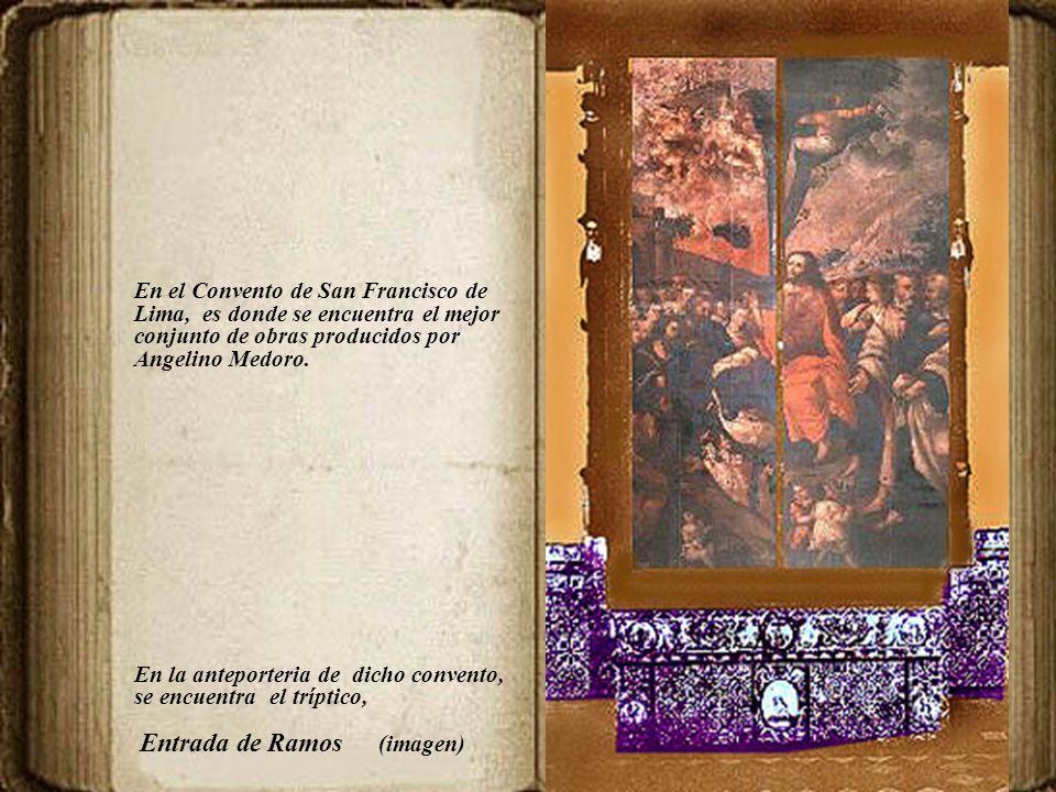 En el Convento de San Francisco de Lima, es donde se encuentra el mejor conjunto de obras producidos por Angelino Medoro.
