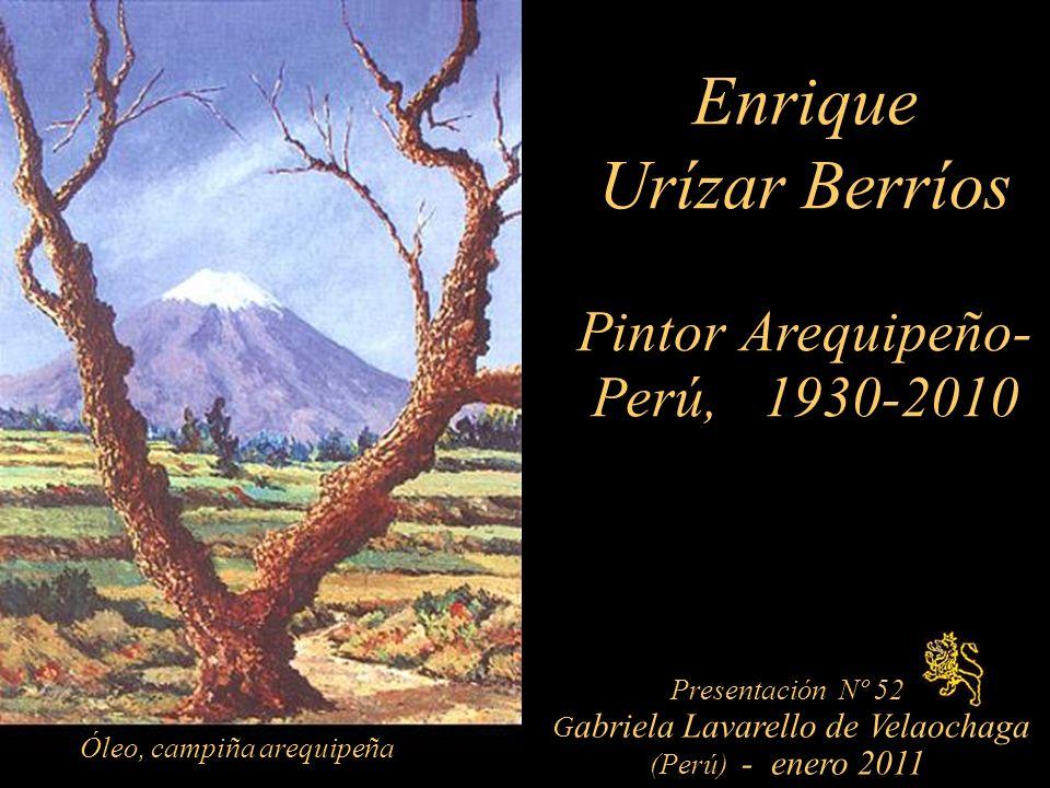 Enrique Urízar Berríos Pintor Arequipeño- Perú, 1930-2010