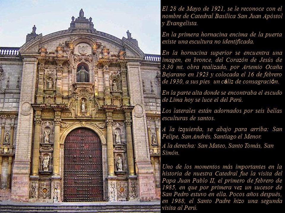 El 28 de Mayo de 1921, se le reconoce con el nombre de Catedral Basílica San Juan Apóstol y Evangelista.