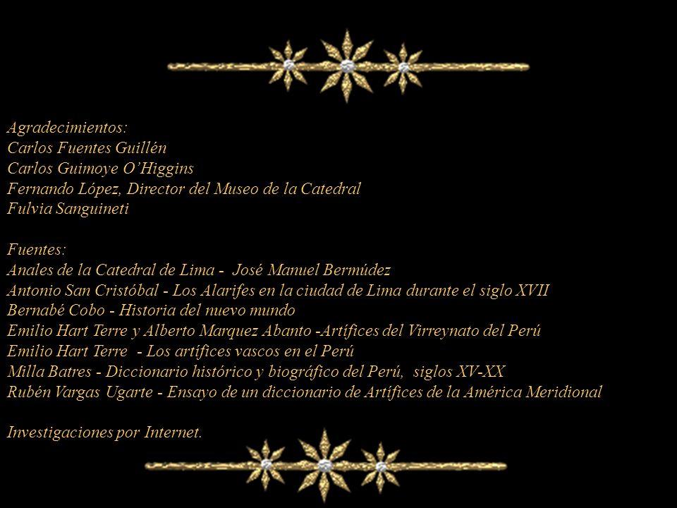 Agradecimientos: Carlos Fuentes Guillén. Carlos Guimoye O'Higgins. Fernando López, Director del Museo de la Catedral.