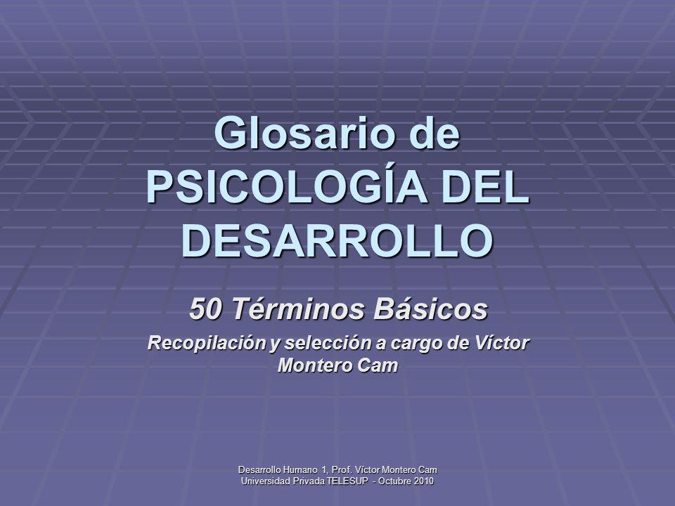Glosario de PSICOLOGÍA DEL DESARROLLO