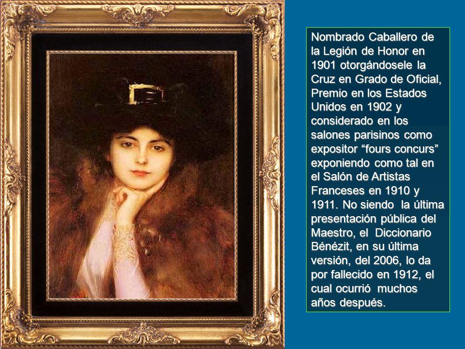 Nombrado Caballero de la Legión de Honor en 1901 otorgándosele la Cruz en Grado de Oficial, Premio en los Estados Unidos en 1902 y considerado en los salones parisinos como expositor fours concurs exponiendo como tal en el Salón de Artistas Franceses en 1910 y 1911.