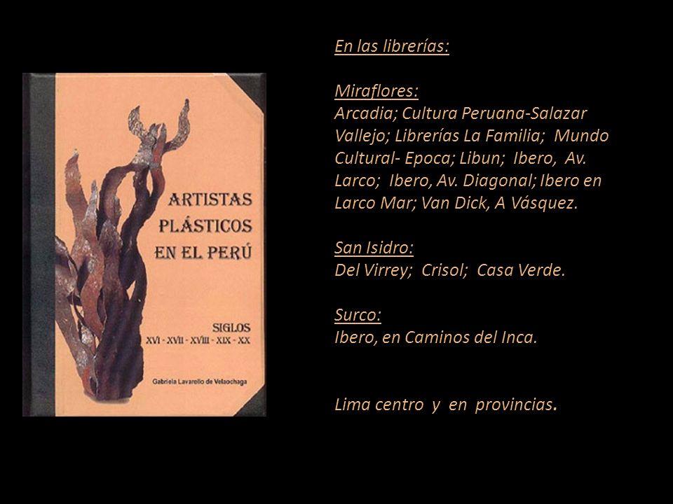 En las librerías: Miraflores: Arcadia; Cultura Peruana-Salazar Vallejo; Librerías La Familia; Mundo Cultural- Epoca; Libun; Ibero, Av.