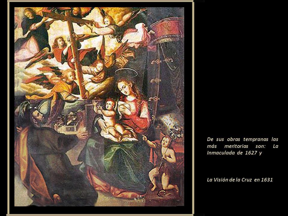 De sus obras tempranas las más meritorias son: La Inmaculada de 1627 y