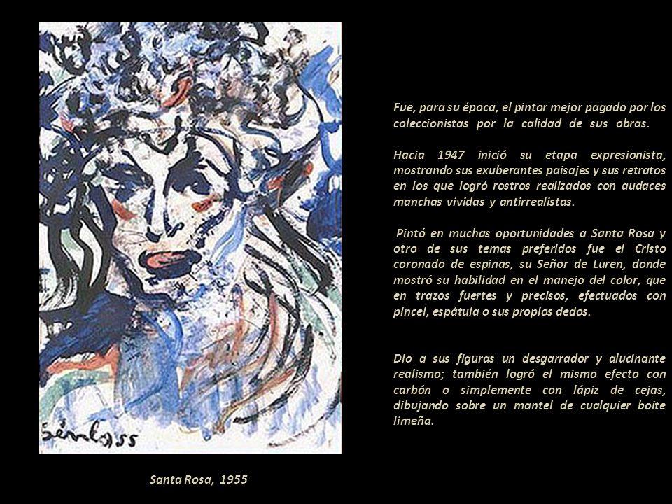Fue, para su época, el pintor mejor pagado por los coleccionistas por la calidad de sus obras. -- Hacia 1947 inició su etapa expresionista, mostrando sus exuberantes paisajes y sus retratos en los que logró rostros realizados con audaces manchas vívidas y antirrealistas..---------------------- Pintó en muchas oportunidades a Santa Rosa y otro de sus temas preferidos fue el Cristo coronado de espinas, su Señor de Luren, donde mostró su habilidad en el manejo del color, que en trazos fuertes y precisos, efectuados con pincel, espátula o sus propios dedos. ---------------------- Dio a sus figuras un desgarrador y alucinante realismo; también logró el mismo efecto con carbón o simplemente con lápiz de cejas, dibujando sobre un mantel de cualquier boite limeña. ---------------------------------------------------------
