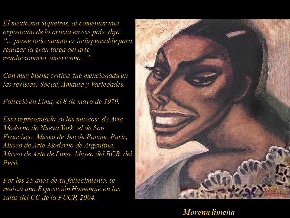 El mexicano Siqueiros, al comentar una exposición de la artista en ese país, dijo: ... posee todo cuanto es indispensable para realizar la gran tarea del arte revolucionario americano... .