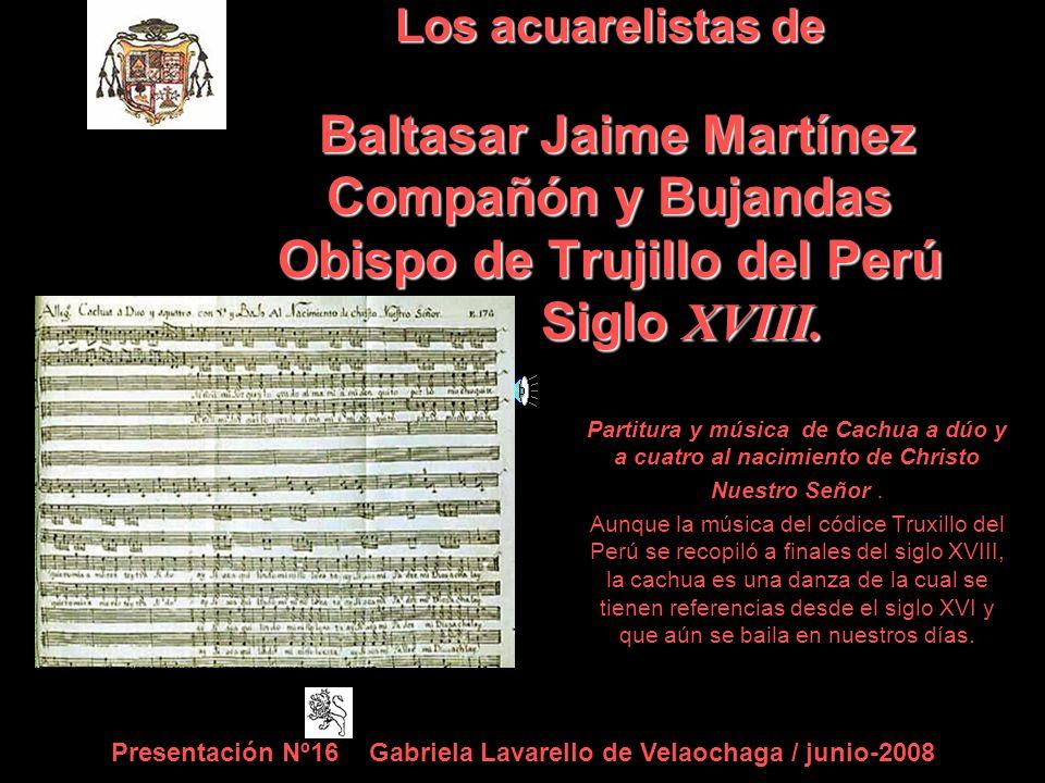 Los acuarelistas de Baltasar Jaime Martínez Compañón y Bujandas Obispo de Trujillo del Perú Siglo XVIII.