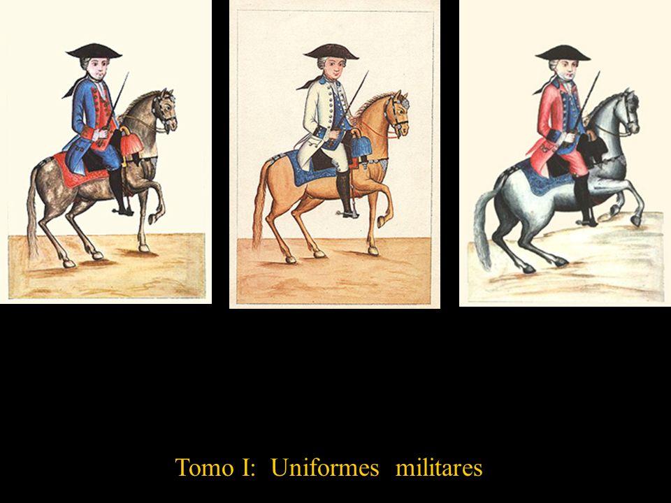 Tomo I: Uniformes militares