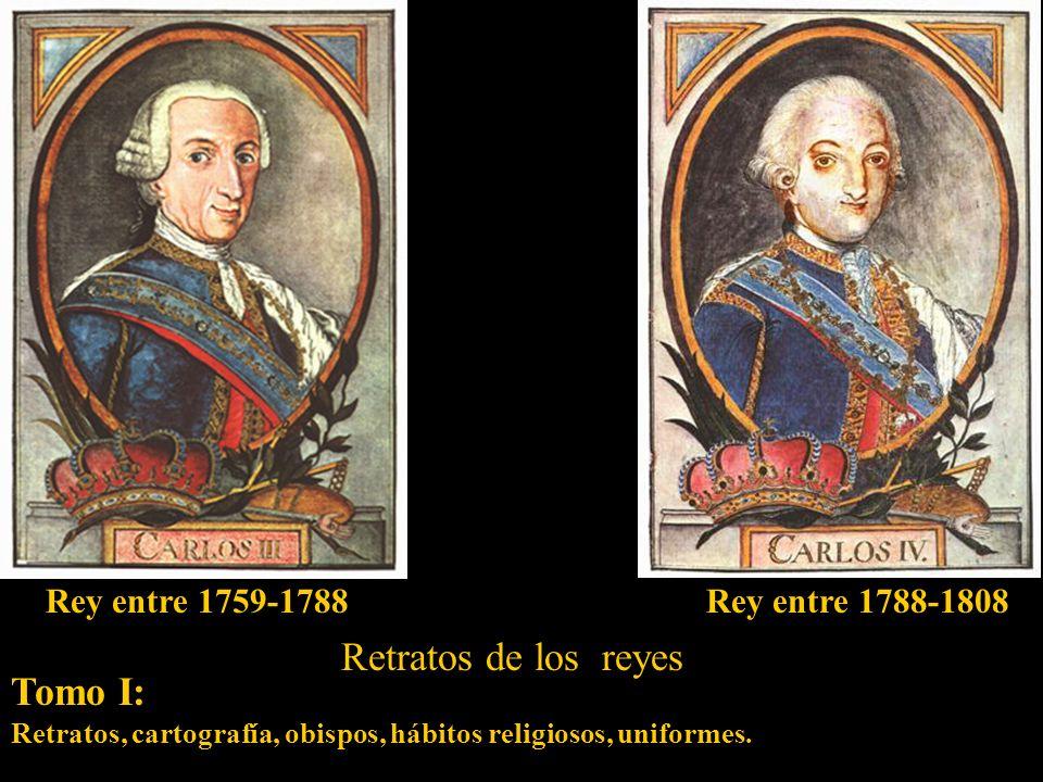 Retratos de los reyes Tomo I: Rey entre 1759-1788 Rey entre 1788-1808