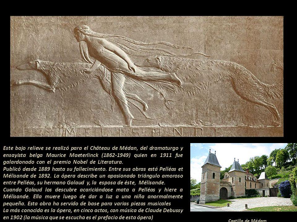Este bajo relieve se realizó para el Château de Médan, del dramaturgo y ensayista belga Maurice Maeterlinck (1862-1949) quien en 1911 fue galardonado con el premio Nobel de Literatura.---------------------------------- Publicó desde 1889 hasta su fallecimiento. Entre sus obras está Pelléas et Mélisande de 1892. La ópera describe un apasionado triángulo amoroso entre Pelléas, su hermano Golaud y, la esposa de éste, Mélisande.---------- Cuando Golaud los descubre acariciándose mata a Pelléas y hiere a Mélisande. Ella muere luego de dar a luz a una niña anormalmente pequeña. Esta obra ha servido de base para varias piezas musicales.------ La más conocida es la ópera, en cinco actos, con música de Claude Debussy en 1902 (la música que se escucha es el prefacio de esta ópera)