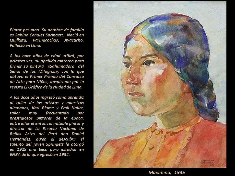 Pintor peruano. Su nombre de familia es Sabino Canales Springett