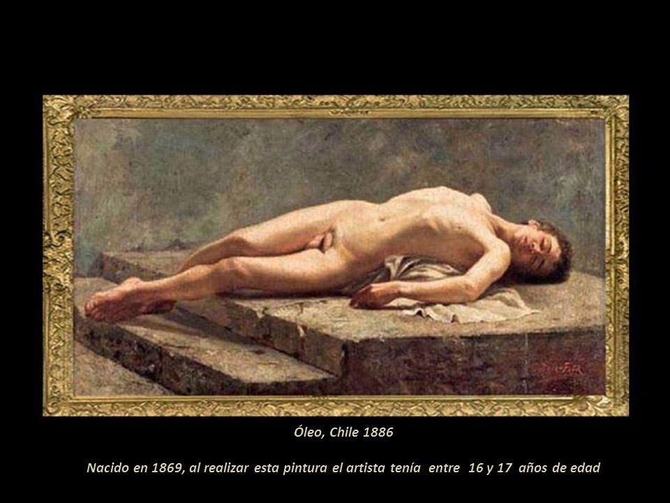 Óleo, Chile 1886 Nacido en 1869, al realizar esta pintura el artista tenía entre 16 y 17 años de edad.