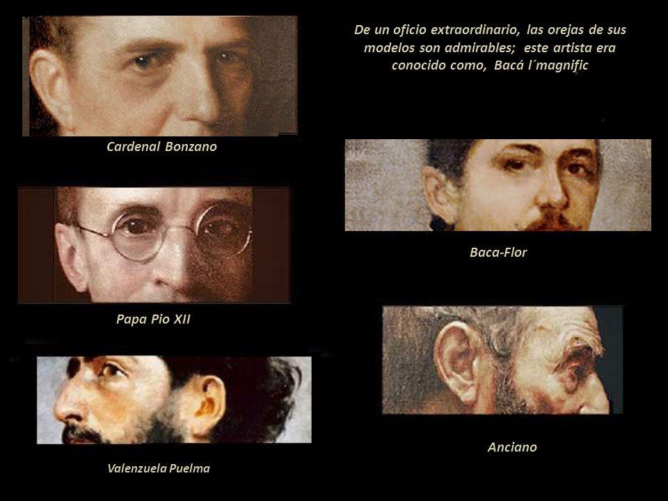 De un oficio extraordinario, las orejas de sus modelos son admirables; este artista era conocido como, Bacá l´magnific