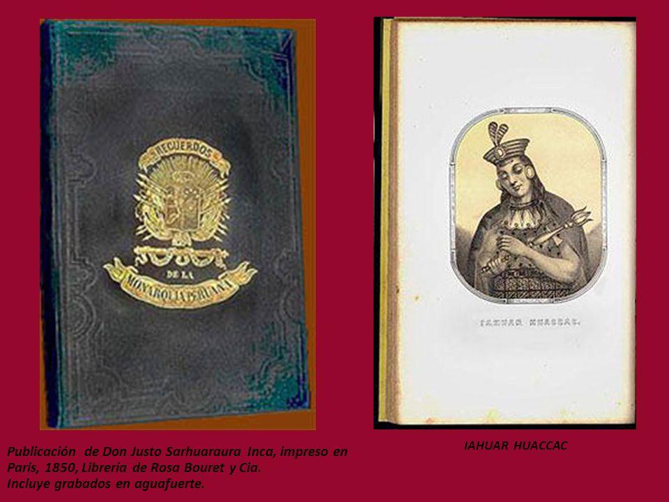 IAHUAR HUACCAC Publicación de Don Justo Sarhuaraura Inca, impreso en París, 1850, Librería de Rosa Bouret y Cia.