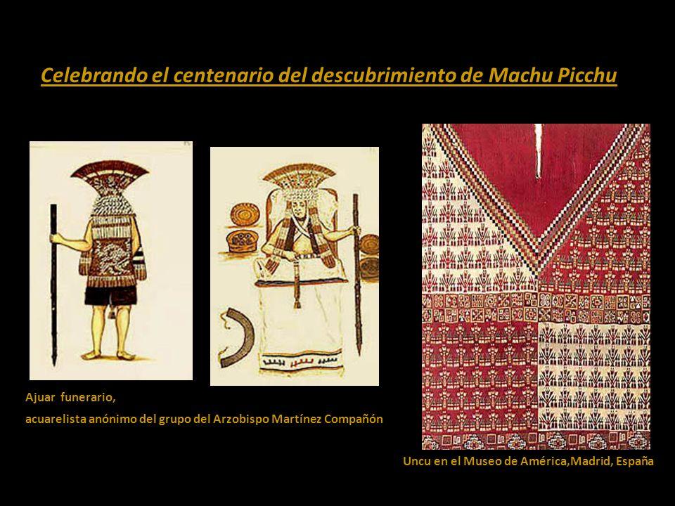 Celebrando el centenario del descubrimiento de Machu Picchu