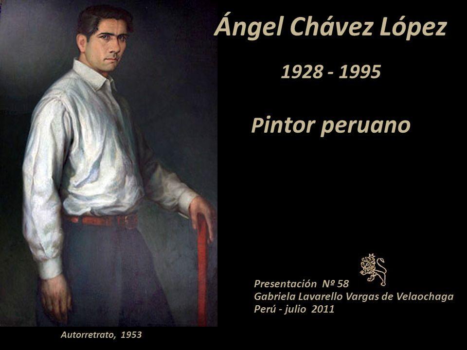 Ángel Chávez López 1928 - 1995 Pintor peruano