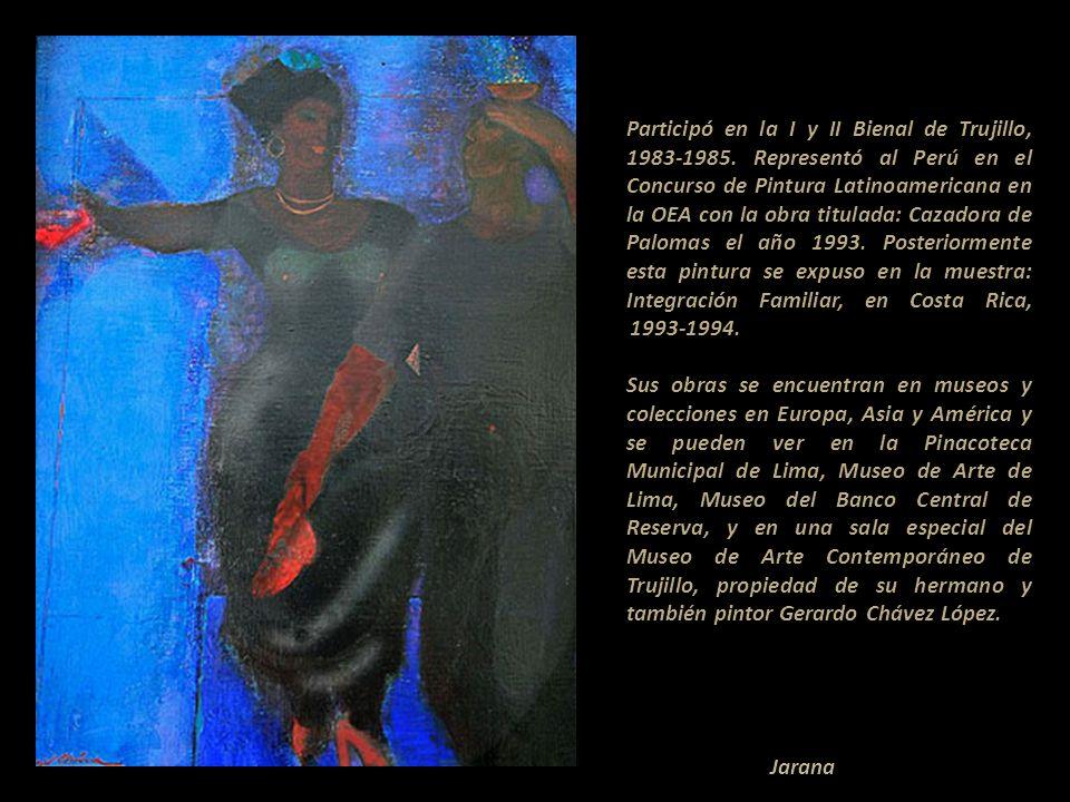 Participó en la I y II Bienal de Trujillo, 1983-1985