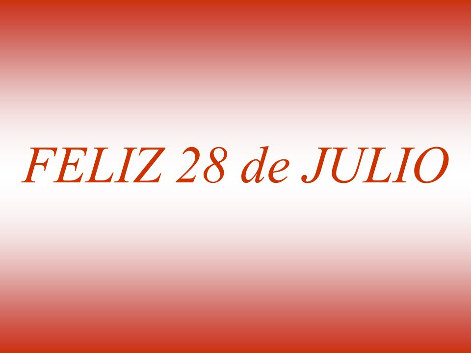 FELIZ 28 de JULIO