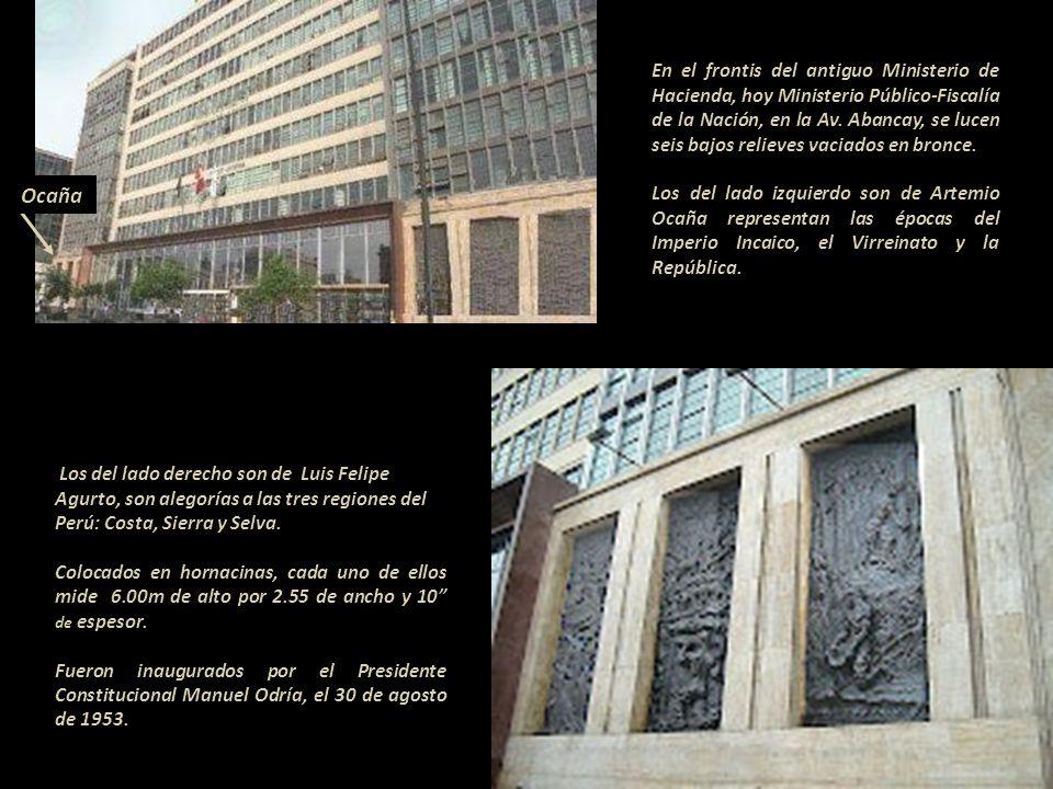 En el frontis del antiguo Ministerio de Hacienda, hoy Ministerio Público-Fiscalía de la Nación, en la Av. Abancay, se lucen seis bajos relieves vaciados en bronce.