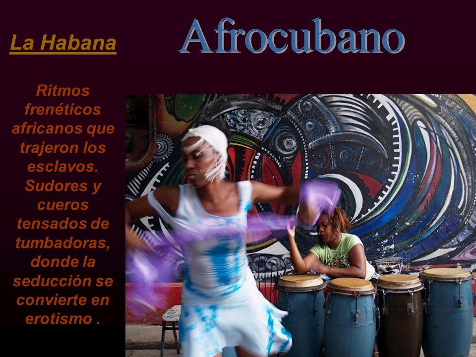La Habana Ritmos frenéticos africanos que trajeron los esclavos
