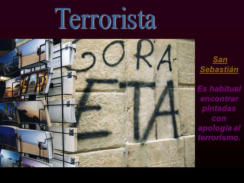 Terrorista San Sebastián Es habitual encontrar pintadas con apología al terrorismo.