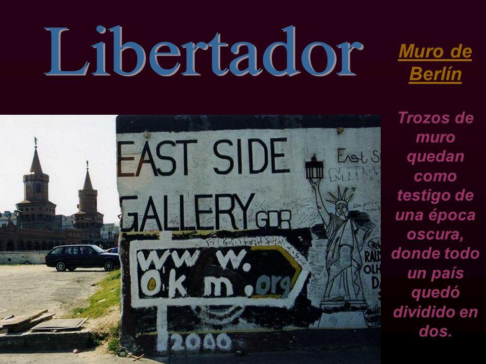 LibertadorMuro de Berlín Trozos de muro quedan como testigo de una época oscura, donde todo un país quedó dividido en dos.