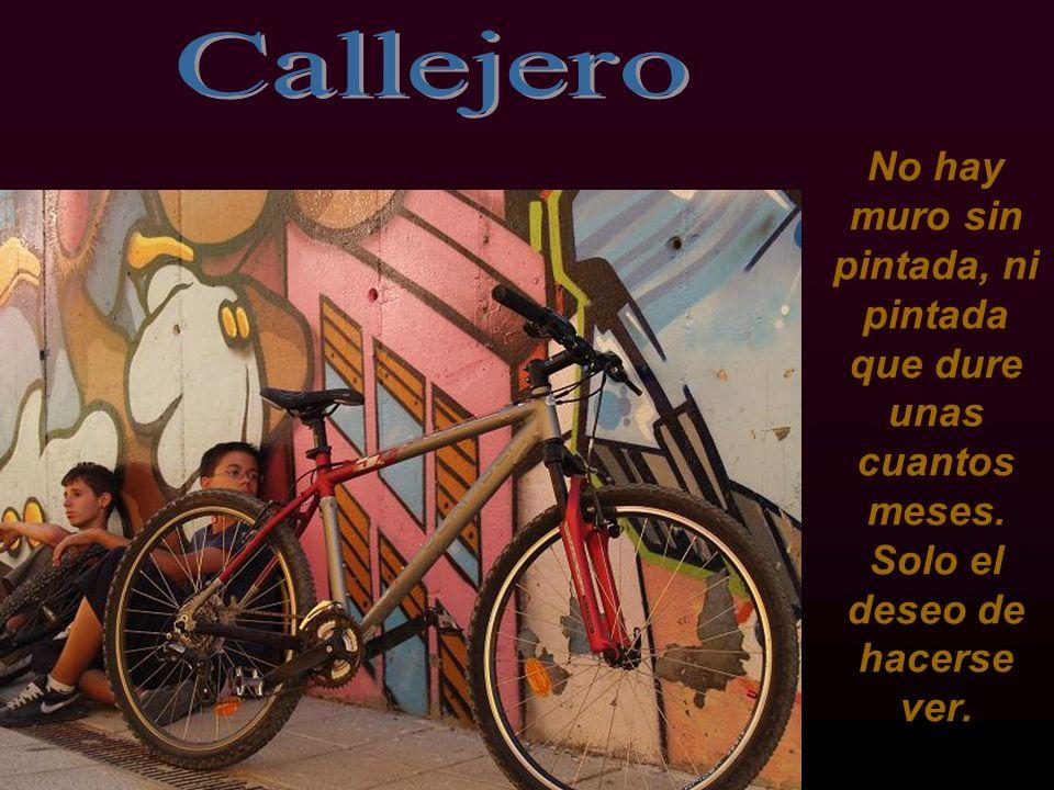 Callejero No hay muro sin pintada, ni pintada que dure unas cuantos meses.