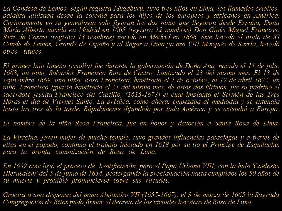 La Condesa de Lemos, según registra Mugaburu, tuvo tres hijos en Lima, los llamados criollos, palabra utilizada desde la colonia para los hijos de los europeos y africanos en América.