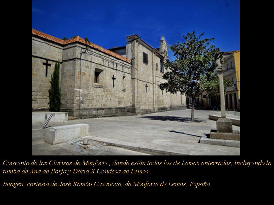 Convento de las Clarisas de Monforte , donde están todos los de Lemos enterrados, incluyendo la tumba de Ana de Borja y Doria X Condesa de Lemos.