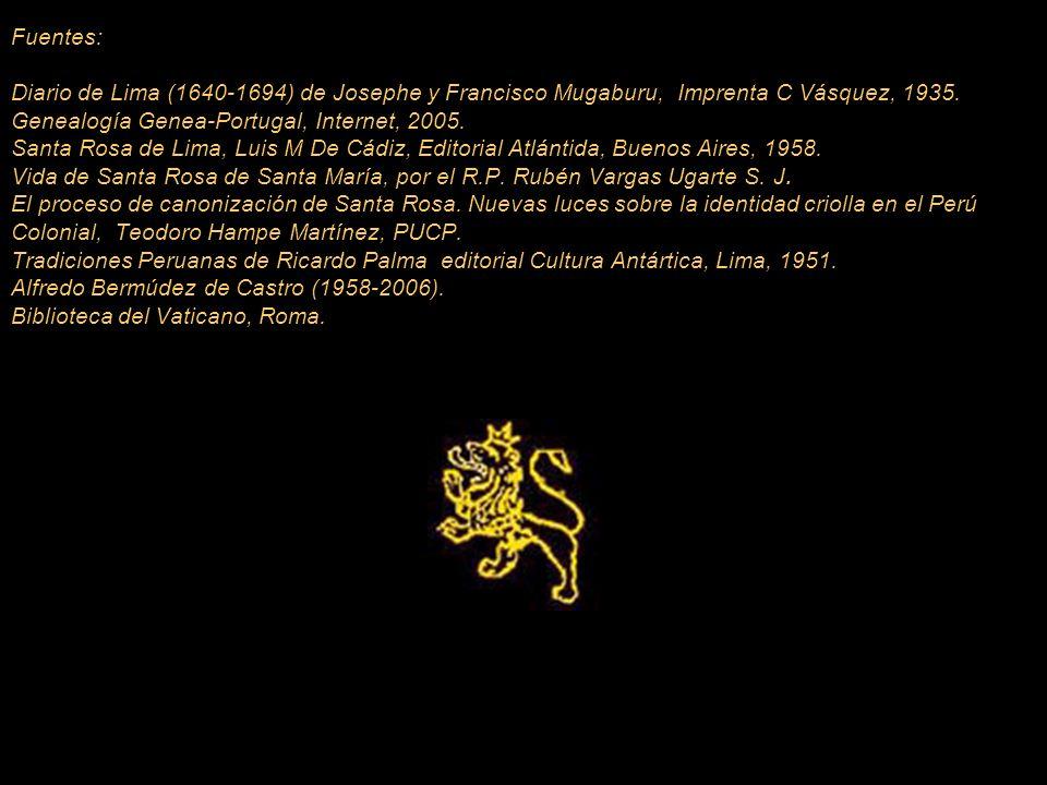 Fuentes: Diario de Lima (1640-1694) de Josephe y Francisco Mugaburu, Imprenta C Vásquez, 1935.
