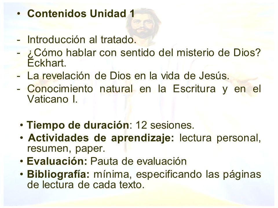 Contenidos Unidad 1 Introducción al tratado. ¿Cómo hablar con sentido del misterio de Dios Eckhart.